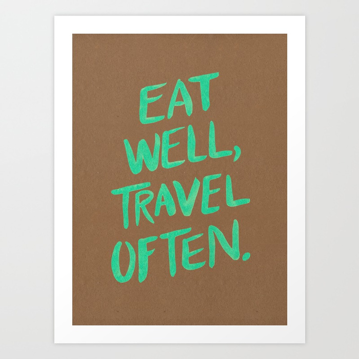 eat-well-travel-often-on-mint-prints.jpg