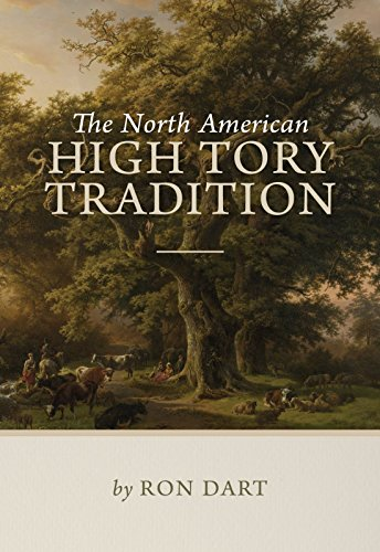 The North American High Tory Tradition Ron Dart American Anglican Press (2016)
