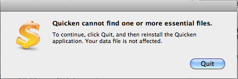 Quicken cannot find one or more essential files .  To continue, click Quit, and then reinstall the Quicken application. Your data file is not affected.
