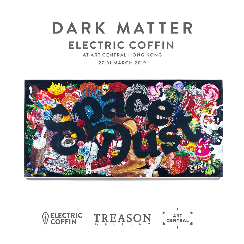 Copy of Electric Coffin - Dark Matter - Treason Gallery - Art Central Ho