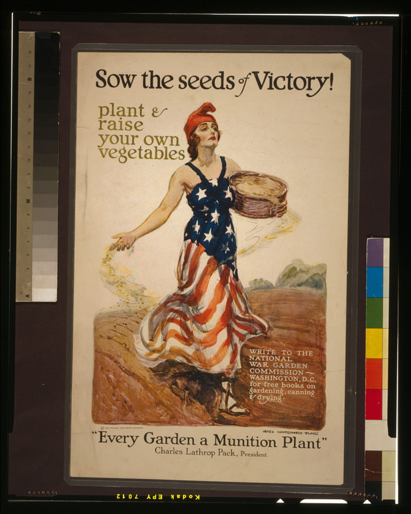 Sow the Seeds of Victory!  by James Montgomery Flagg. c. 1918.  Source:  Library of Congress Prints & Photographs Online Catalog. Accessed October 10, 2017 .