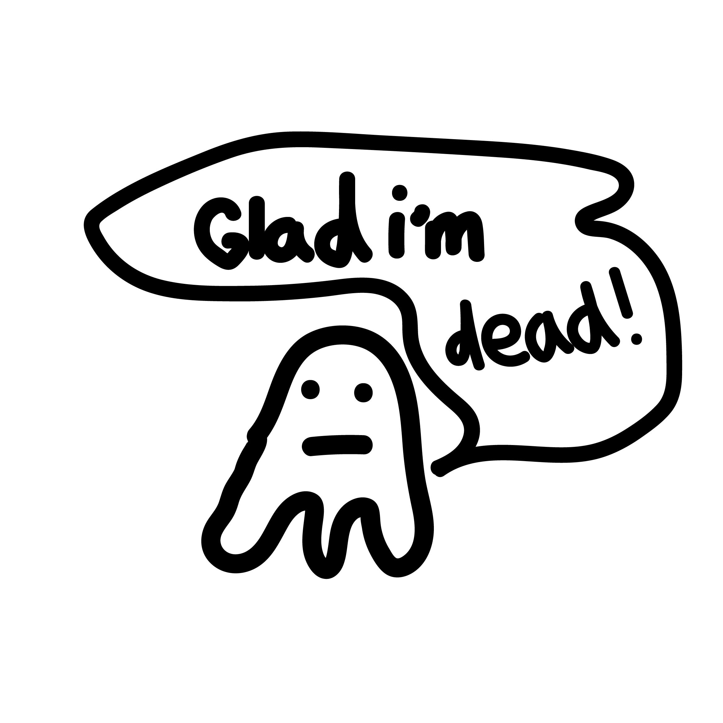 glad im dead.png