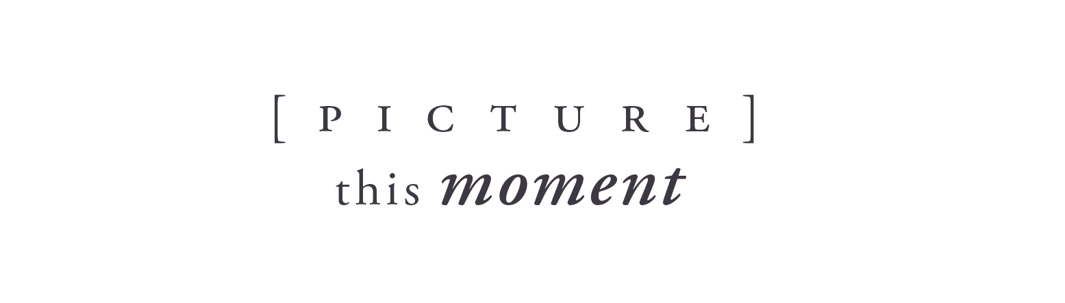 10_picture-this-moment.jpg