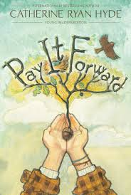 Pay It Forward: Young Readers Edition by Catherine Ryan Hyde in OutlooK-12 Magazine