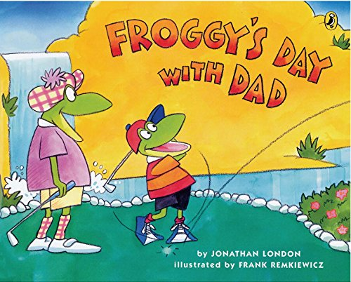 """""""Froggy's Day with Dad"""" by Jonathan London"""