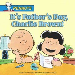 """It's Father's Day, Charlie Brown!"""