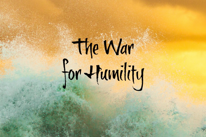 1 oct. 30 for ical - war for humility.jpg