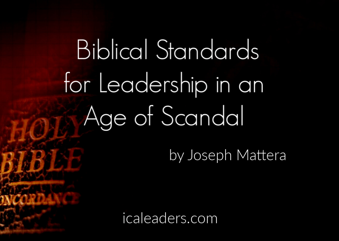 Biblical Standards for Leadership in an Age of Scandal by Joseph Mattera .jpg