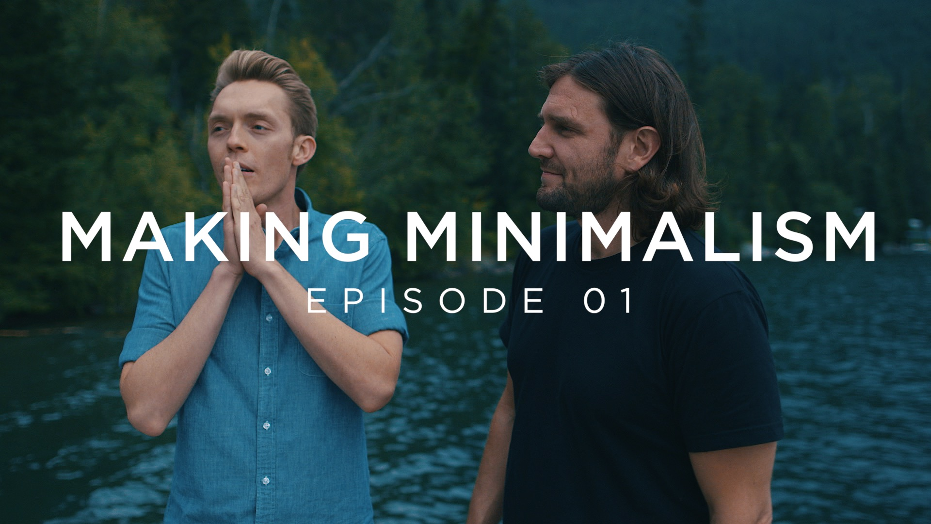 Making Minimalism Episode 01