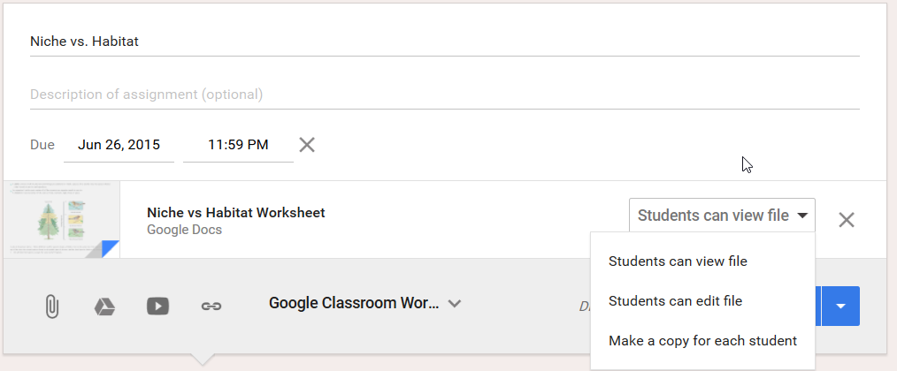 In this example, I assigned a worksheet from my Drive account. I have the option of simply allowing students to view the document or edit the document. I want them each to do their own worksheet, so I chose Make a copy for each student.