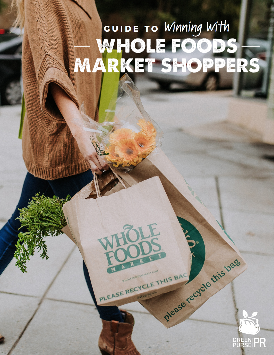 guide to winning with whole foods market shoppers green purse pr