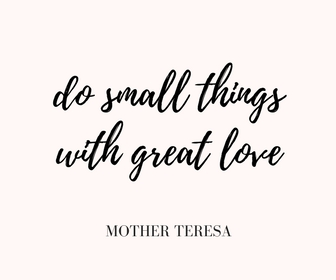 do small things with great love.jpg