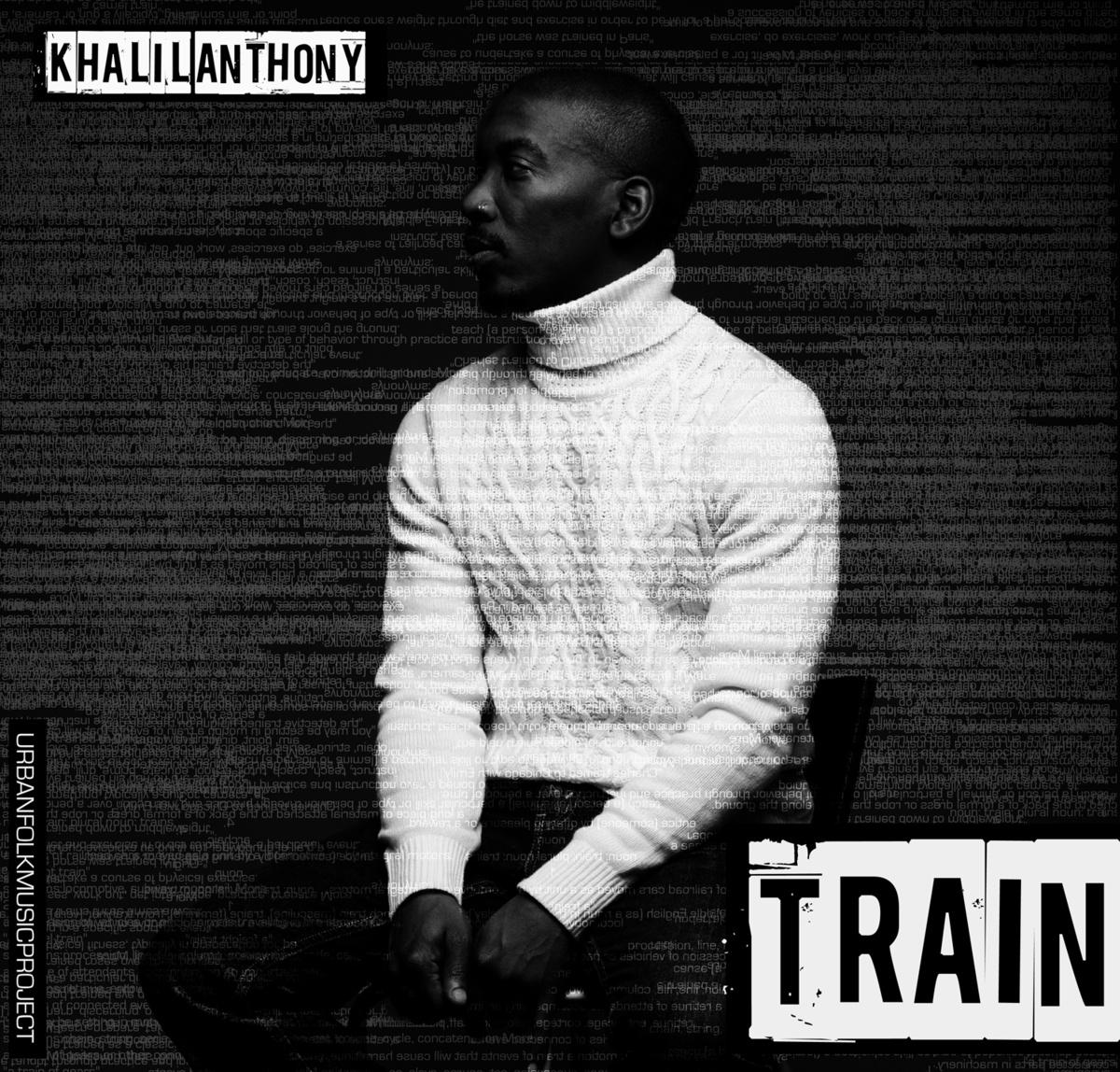 train by khalil anthony