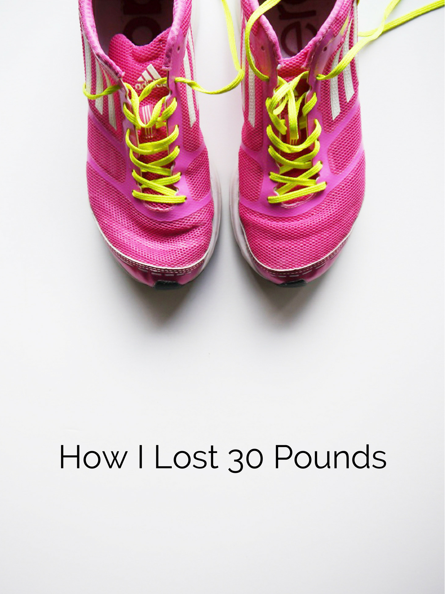 How I Lost 30 Pounds