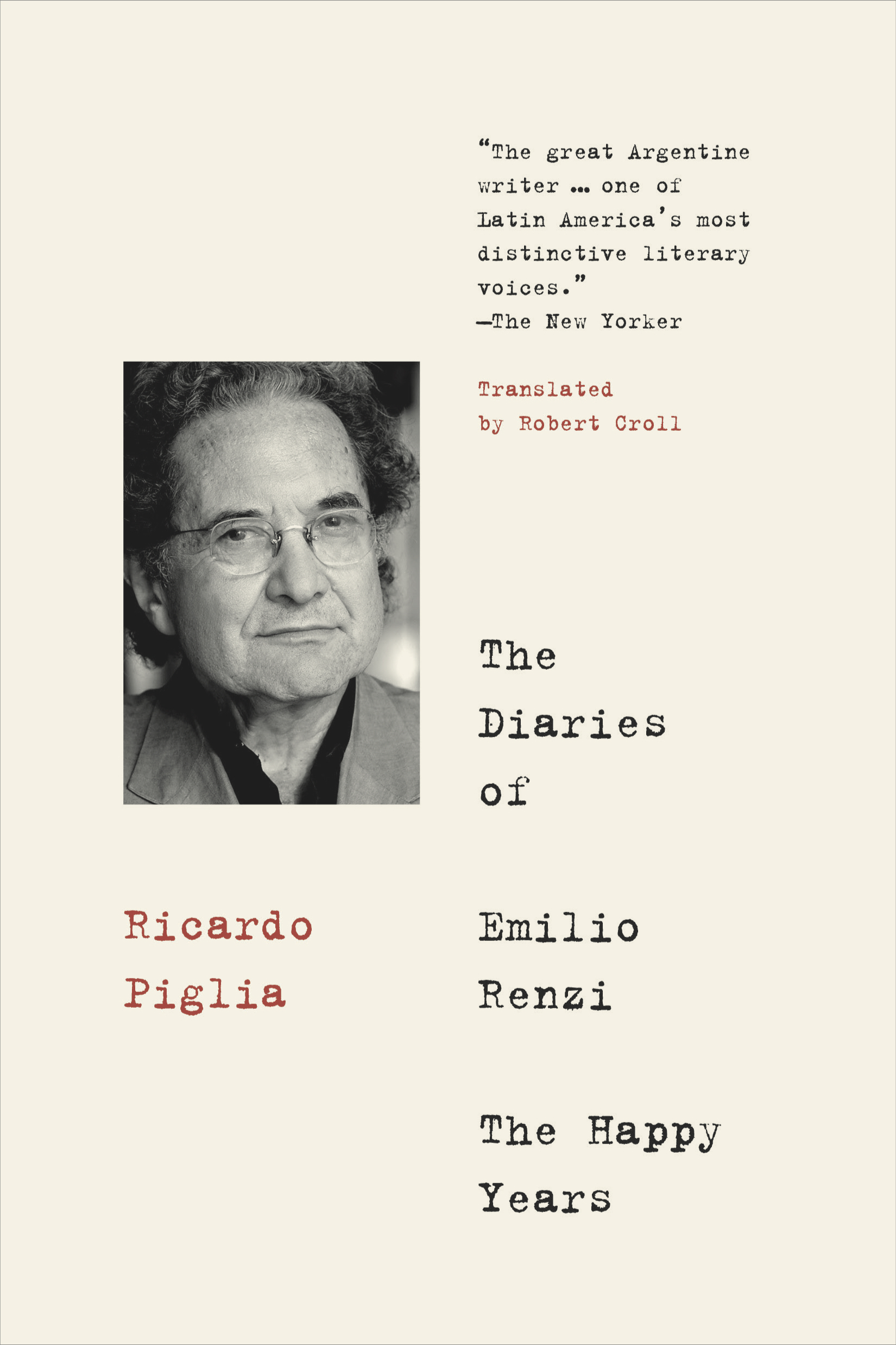 The Diaries of Emilio Renzi - The Happy Years by Ricardo Piglia - 9781632061980.jpg
