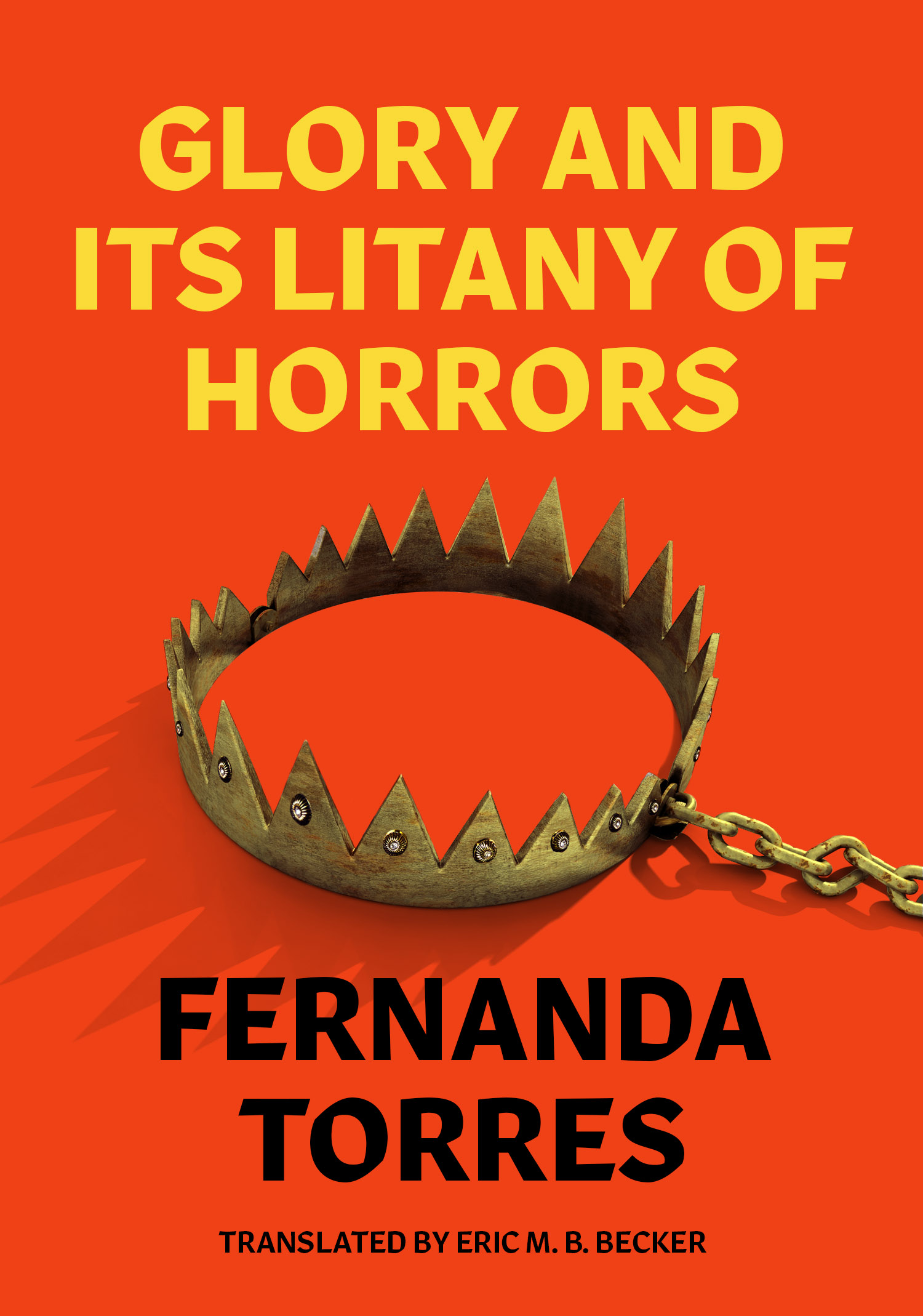 Glory and its Litany of Horrors, by Fernanda Torres - 9781632061126.jpg