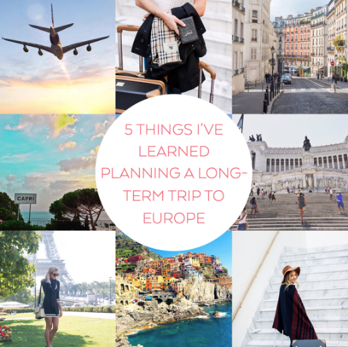 5 THINGS I'VE LEARNED PLANNING A LONG TERM TRIP TO EUROPE