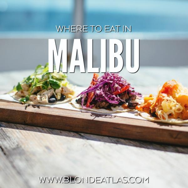 WHERE TO EAT IN MALIBU CALIFORNIA