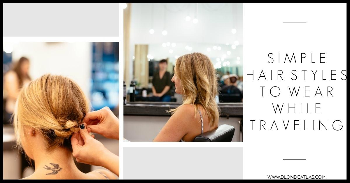 TRAVEL HAIR STYLES