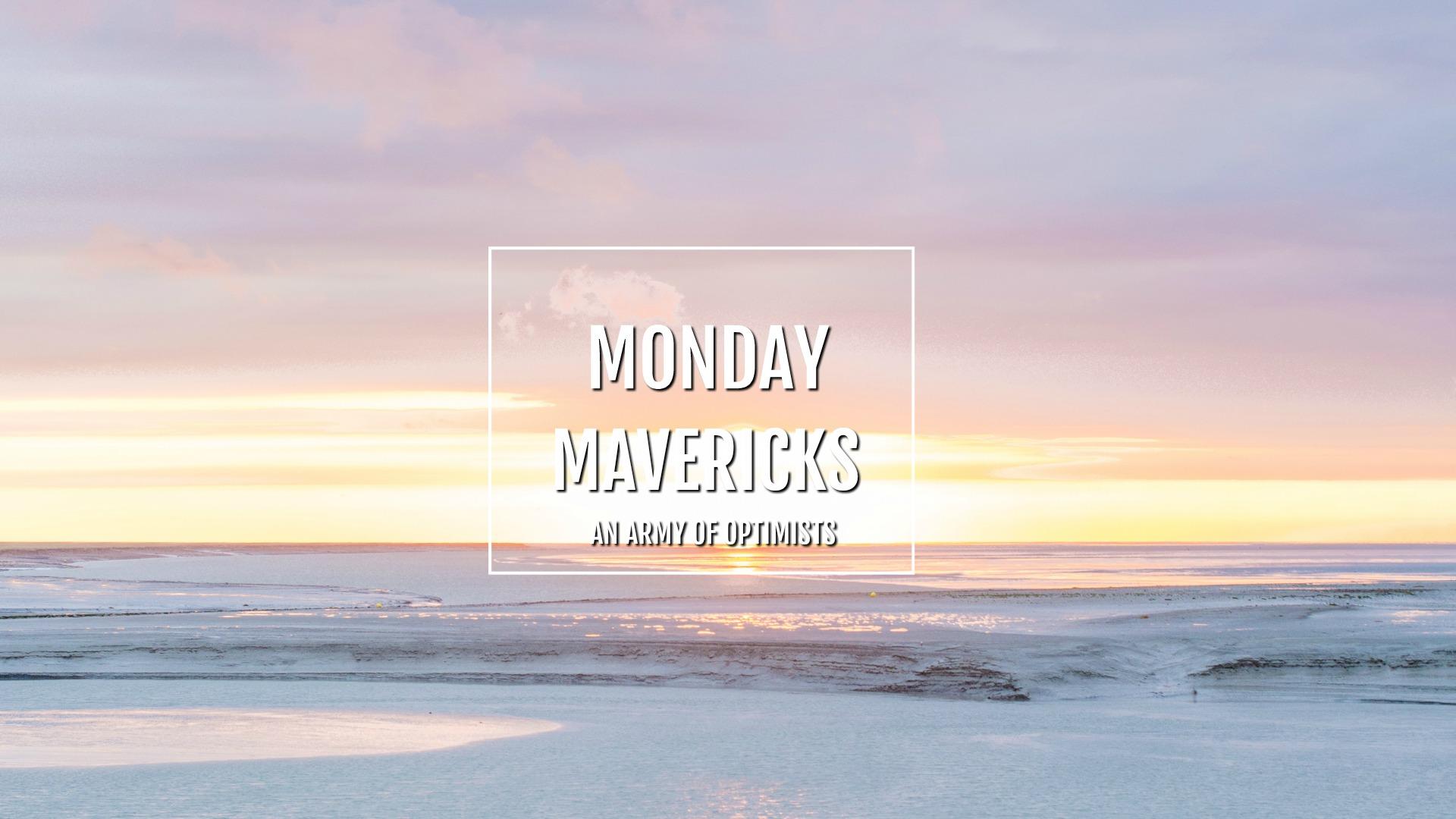 MONDAY MAVERICKS