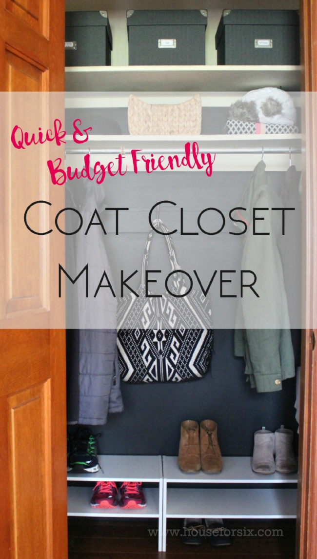 Quick, easy, and budget friendly coat closet makeover