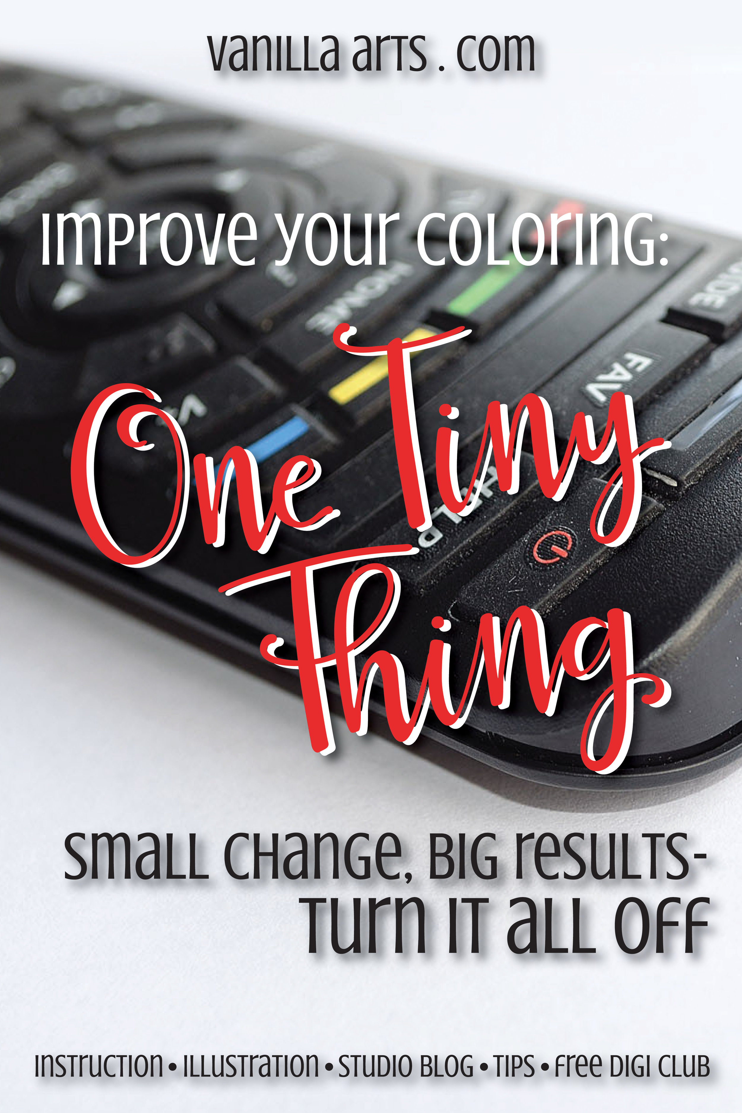 One Tiny Thing (small change, big results)- Distracted coloring is never your best work. | VanillaArts.com