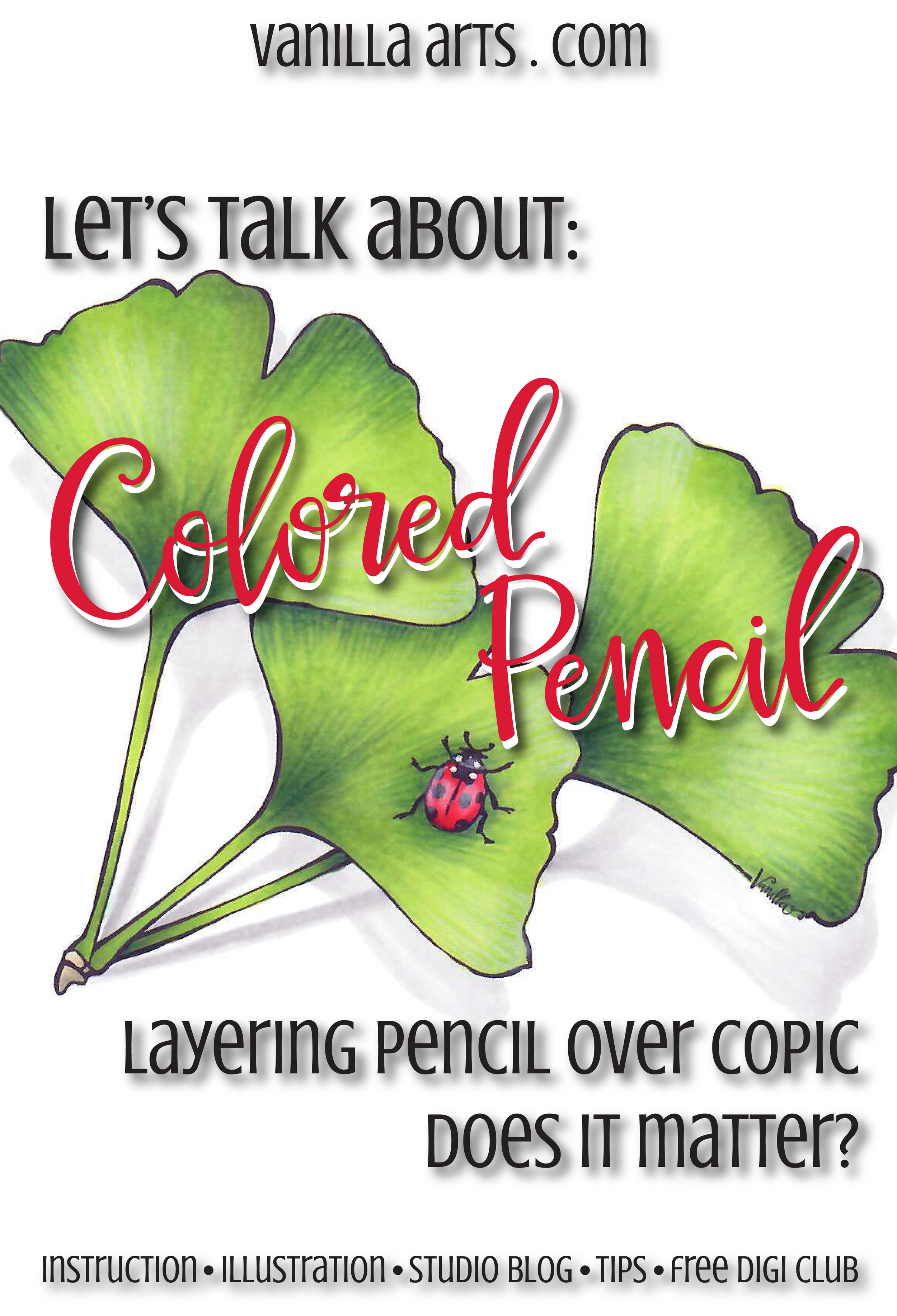 Layering colored pencil over your Copic coloring. Does it make a difference? | VanillaArts.com