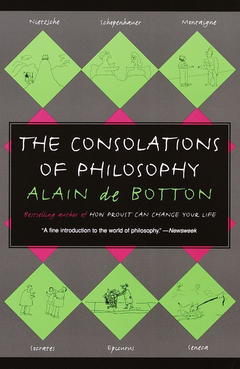 The Consolations of Philosophy Alain de Botton Book Notes