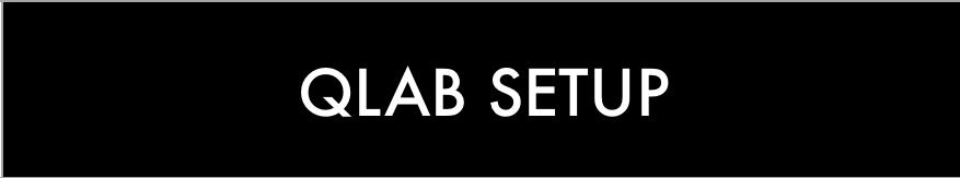 QLab setup — Gareth Fry - Sound Design