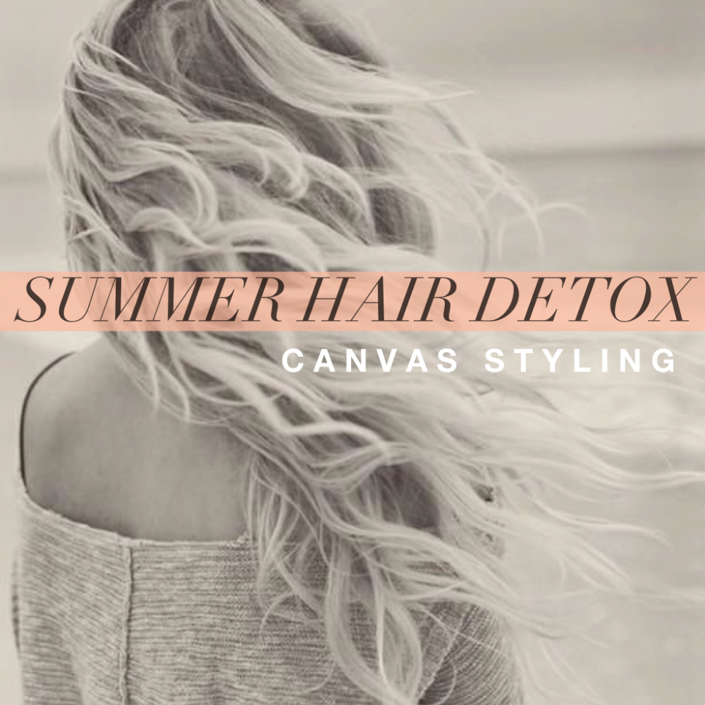Canvas Styling Summer Hair Detox