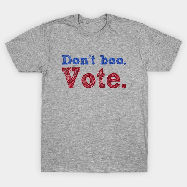 Don't Boo. Vote, $24