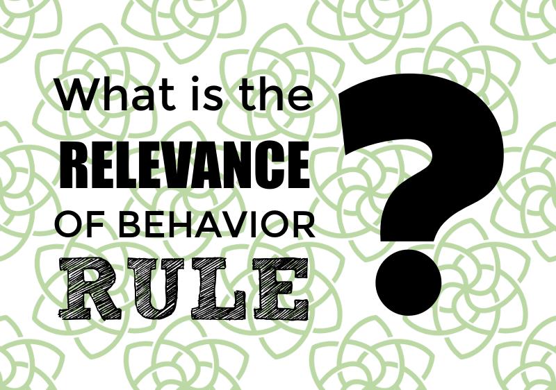 Relevance of Behavior Rule