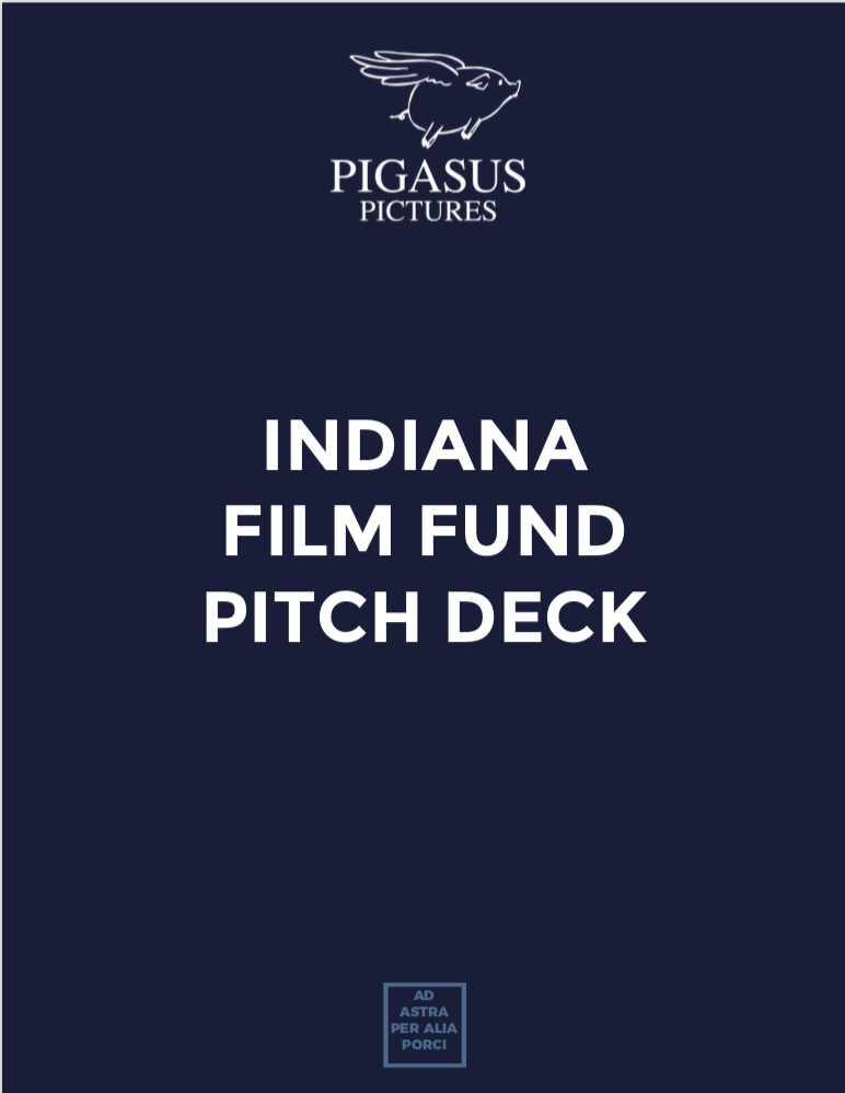 Pigasus Pictures - PROJECTS FOR CLIENT INCLUDE:Indiana Film Fund DeckPigasus Institute DeckSo Cold The River Film Lookbook