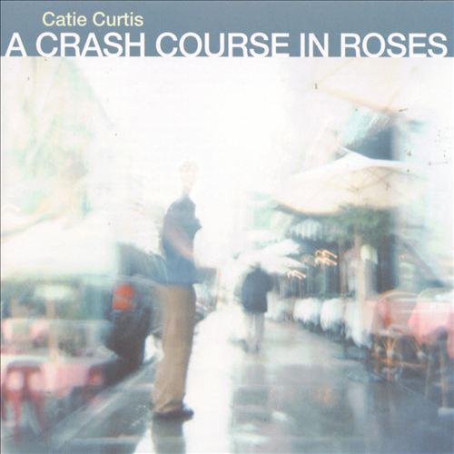 steven_jurgensmeyer_catie_curtis_a_crash_course_in_roses_500x500.jpg
