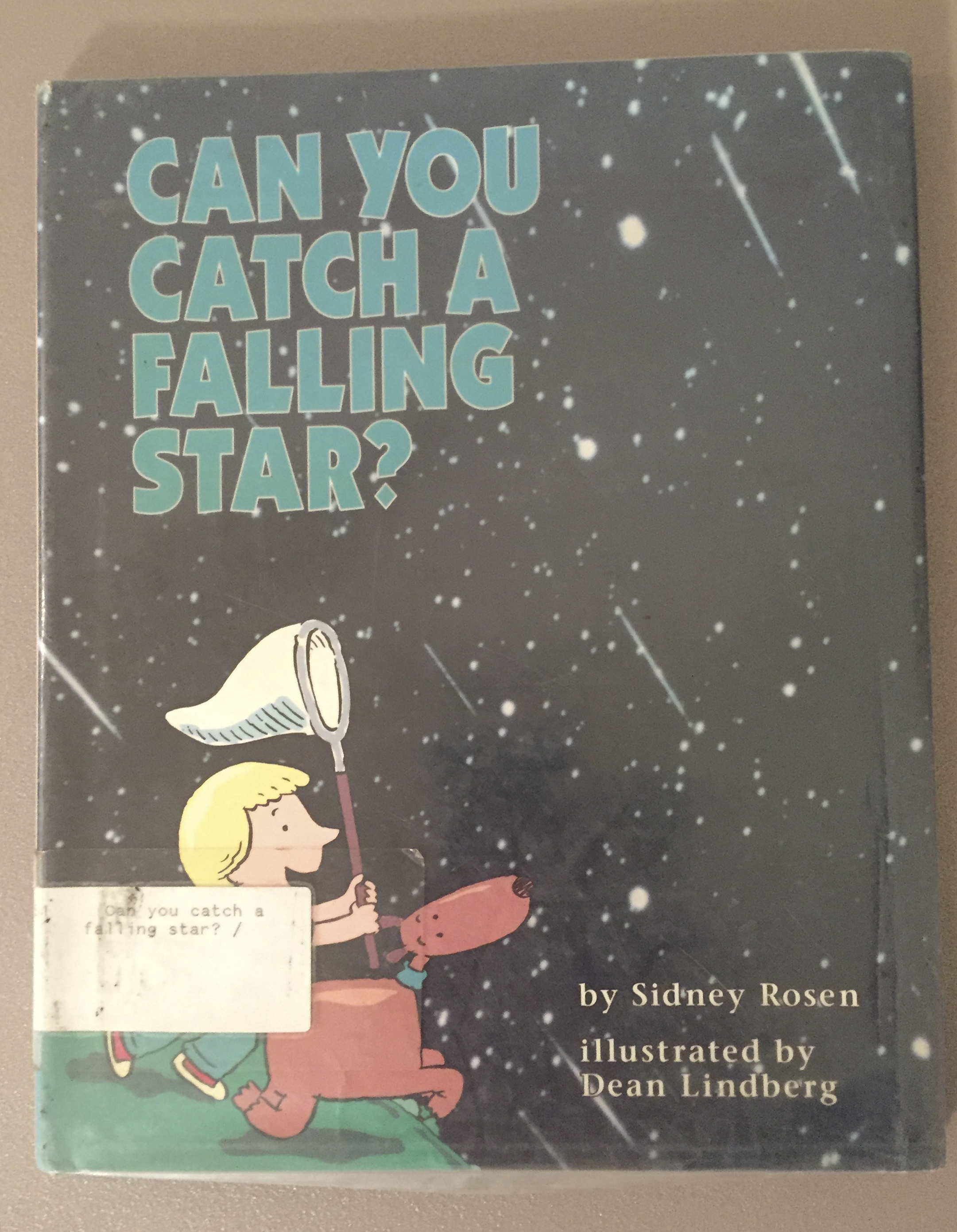 Catch a falling star - Book by Sidney Rosen, illustrated by Dean Lindberg