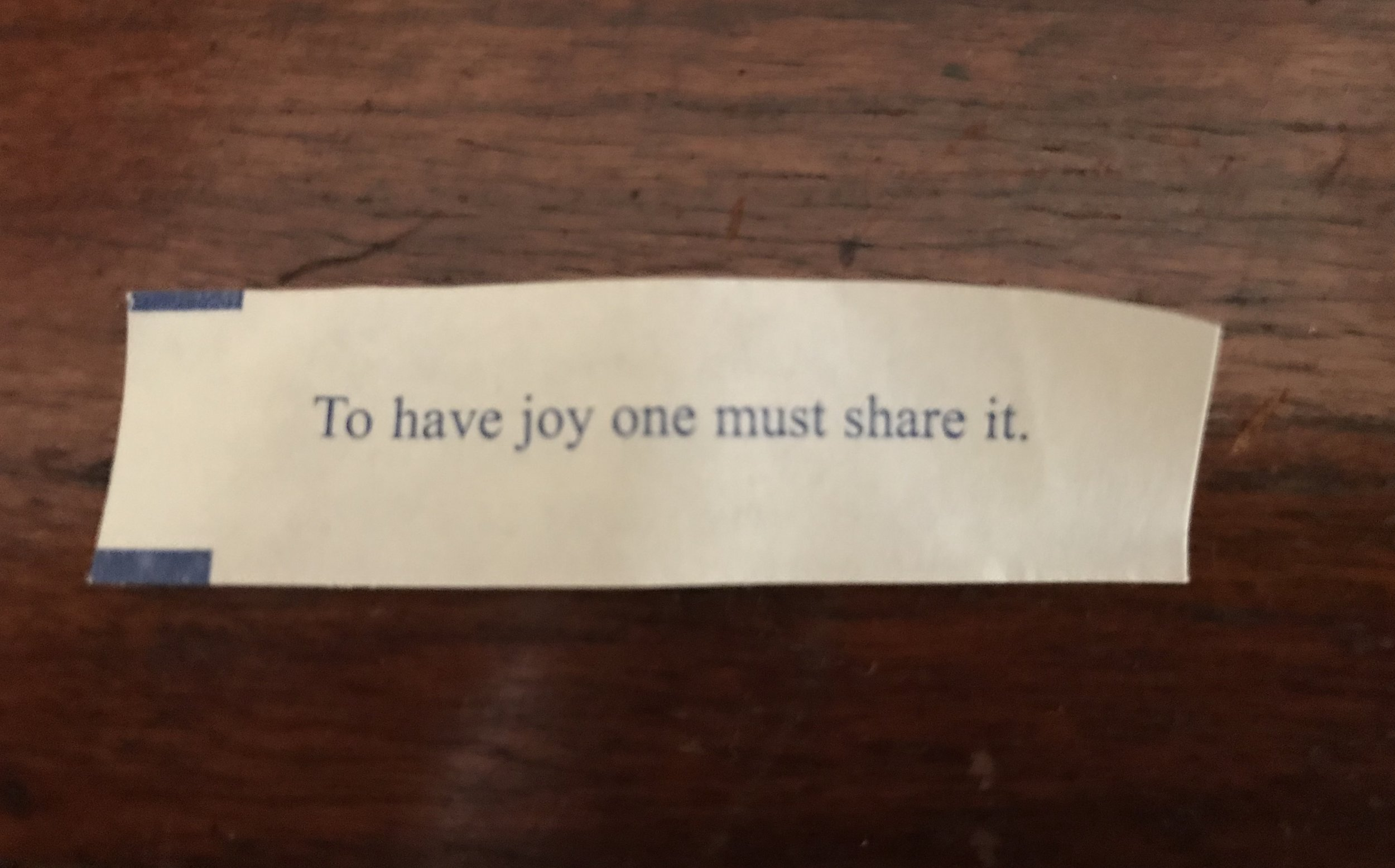 Fortune cookie thought  joy, a group activity?  need to ponder this