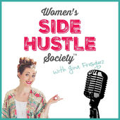 Katya Sarmiento Reach and Make Millions on Women's Side Hustle Society Podcast with Gina Fresquez