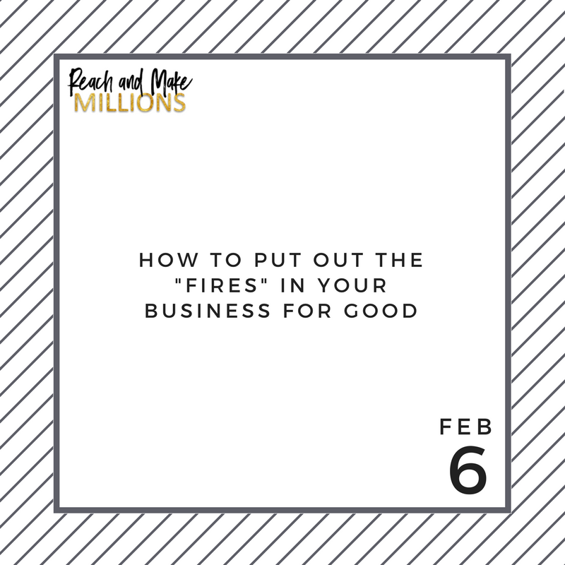 "How to put out the ""fires"" in your business for good"
