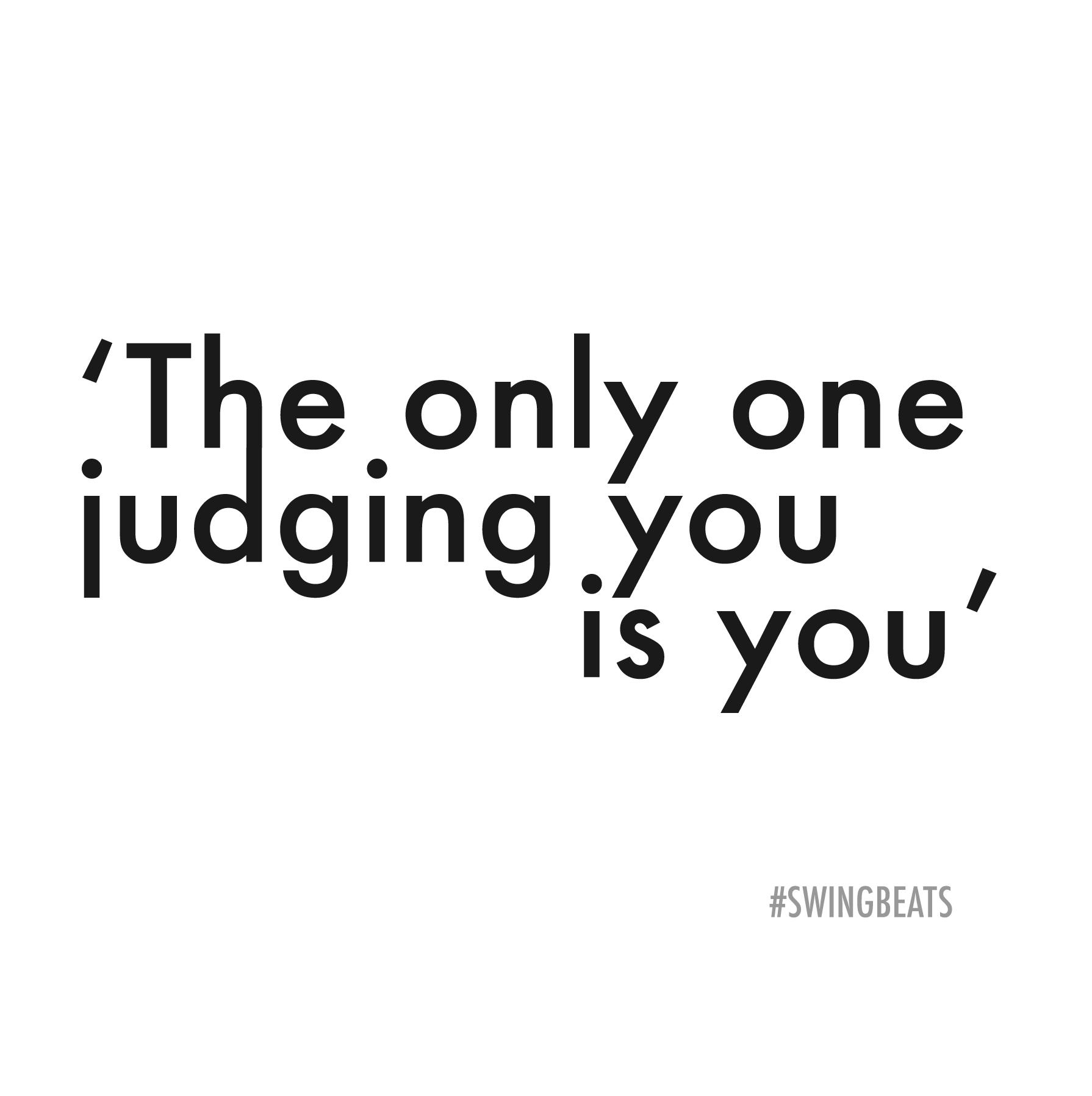 Judging you is U