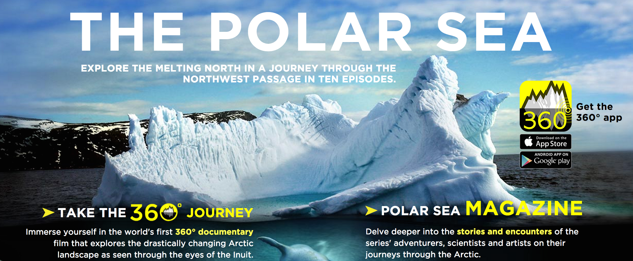 This fantastic Canadian television show! The 360 degree footage is pretty amazing -- move your cursor around to see all around you as you visit the Polar Sea.