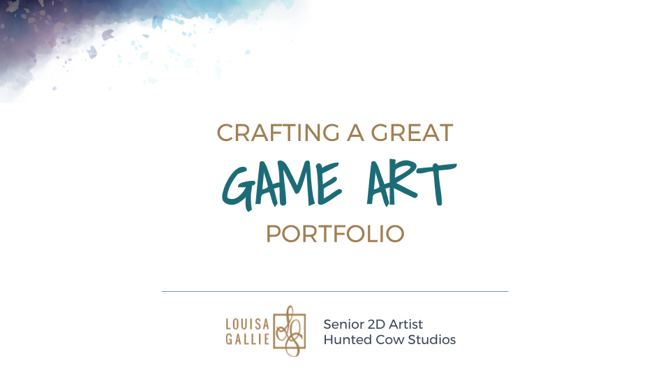 Crafting a Great Game Art Porfolio - Presentation by Louisa Gallie @ Moray Game Jam 2017 (First Slide)