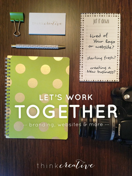 Let's Work Together     Think Creative