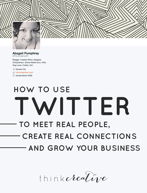 How to Use Twitter to Meet Real People, Create Real Connections and Grow Your Business     Think Creative