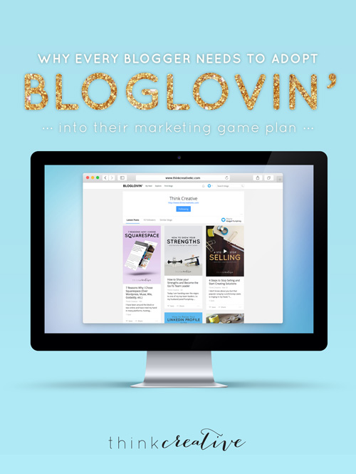 Why Every Blogger Needs to Adopt Bloglovin' Into Their Marketing Game Plan