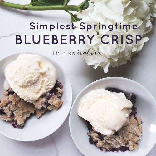 Simplest Springtime Blueberry Crisp     Think Creative