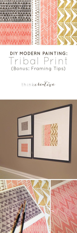 DIY Modern Painting – Tribal Print (Bonus: Framing Tips)     Think Creative