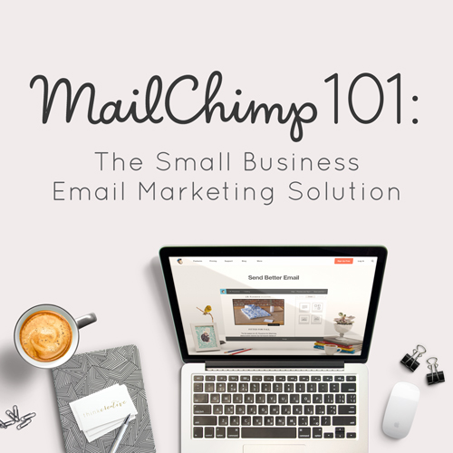 MailChimp 101: The Small Business Email Marketing Solution  |  Think Creative
