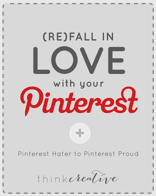 (Re)Fall in Love with Your Pinterest - How to revamp your Pinterest into a more organized, traffic driving, marketing machine... that you love instead of dread!  |  Think Creative