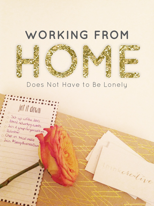 Working from Home Does Not Have to Be Lonely     Think Creative