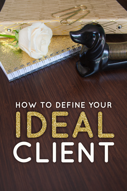 How to Define Your Ideal Client  |  Think Creative